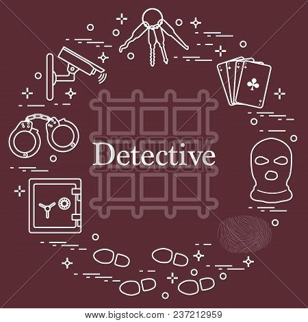 Criminal And Detective Elements. Crime, Law And Justice Vector Icons. Design For Announcement, Print