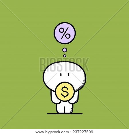 Cute Funny Man With Money Or Dollar Coin In The Hands And Percent Sign. Deposit Interest, Exchange R