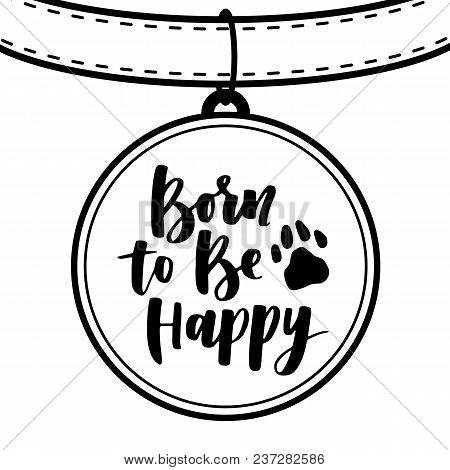 Dog Lettering. Vector Card With Saying About Dog. Cute Hand Written Phrase For Your Design. Dog-coll
