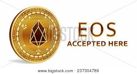 Eos. Accepted Sign Emblem. Crypto Currency. Golden Coin With Eos Symbol Isolated On White Background
