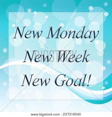 New Week Quotes - Monday Goals - 3D Illustration