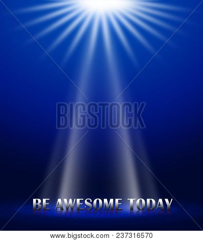 Thought For The Week: Be Awesome Today - 3D Illustration