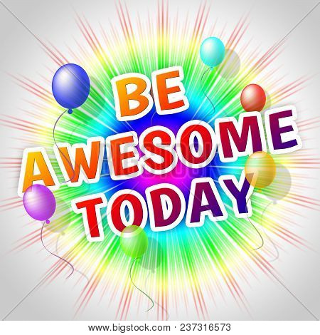 Thought For The Week - Be Awesome Today - 3D Illustration