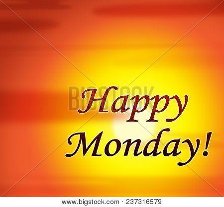 Happy Monday Quotes - Morning Sunrise - 3D Illustration
