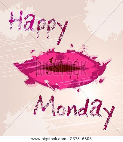Happy Monday Motivation - Quote And Lips - 3D Illustration
