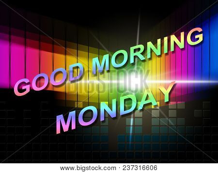 Good Morning Monday Inspirational Quote - 3D Illustration