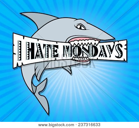 Hate Monday Quotes - Shark Sign - 3D Illustration