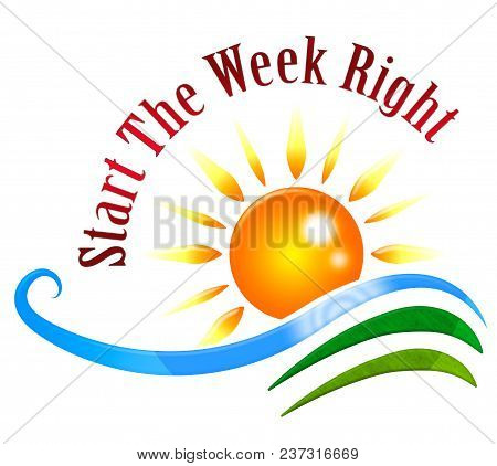 New Week Quotes - Start Right Sun - 3D Illustration