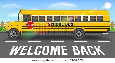 School Bus On Road Going Back To School