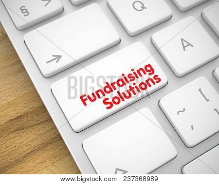 Close Up White Keyboard Key - Fundraising Solutions. Business Concept: Fundraising Solutions On The