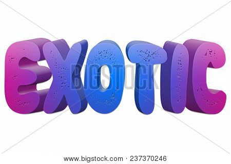 Exotic Text For Title Or Headline In 3d Style With Small Holes In The Letters