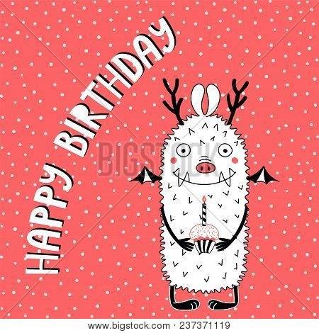 Hand Drawn Birthday Card With Cute Funny Monster Holding A Cupcake Candle Typography