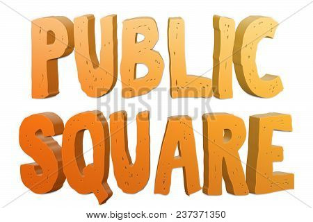 Public Square Text For Title Or Headline In 3d Style With Small Cuts On The Letters