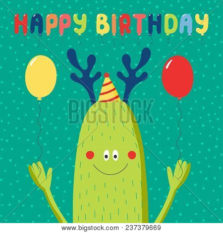 Hand Drawn Birthday Card With Cute Funny Monster In A Party Hat, With Balloons, Typography. Vector I