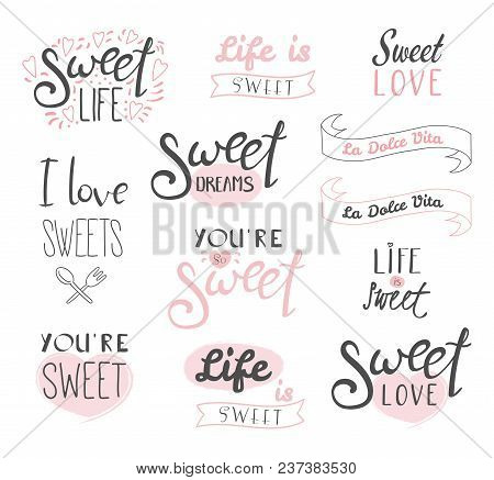 Set Of Different Typography Elements About Sweets, Life And Love, Italian Text La Dolce Vita Sweet L