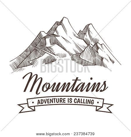 Hand Drawing High Mountain Peak And Forest Vintage Adventure Vector Poster With Sketched Mountains.
