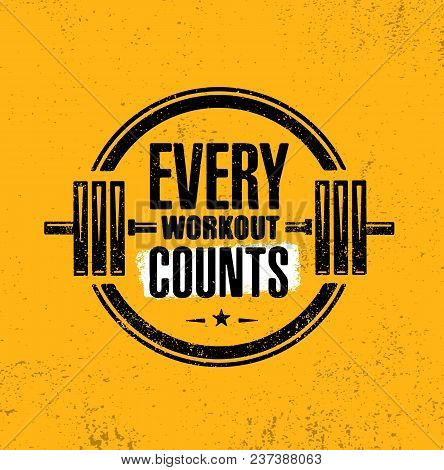 Every Workout Counts. Sport Motivation Quote. Fitness Motivational Saying. Vector Typography At Grun