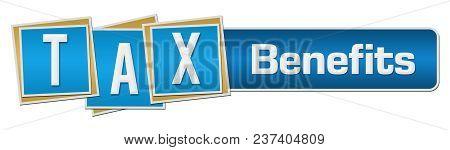 Tax Benefits Text Written Over Blue Background.
