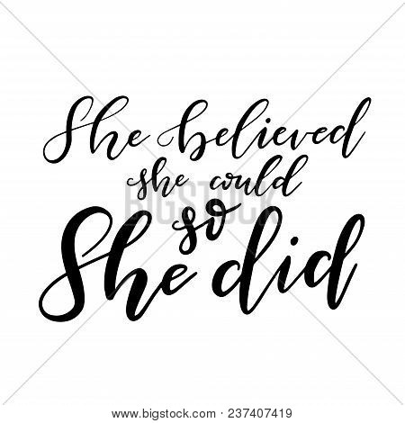 Vector Illustration Of Hand Drawn Brush Lettering Feminism Motivational Quote She Believed She Could
