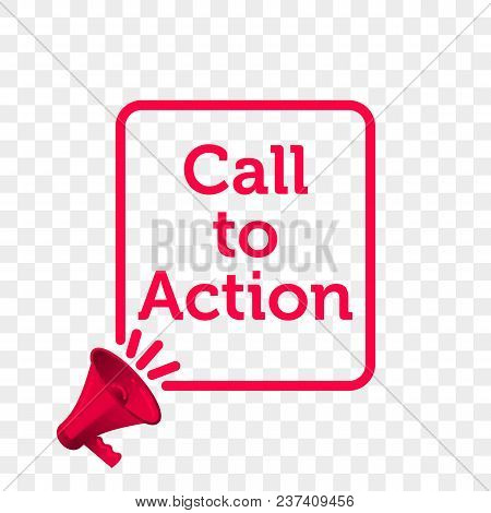 Call To Action Message Quote In Megaphone Badge Isolated On Transparent Background. Vector Creative