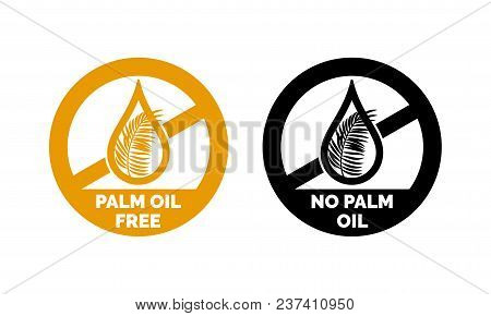 Palm Oil Free And No Palm Oil Logo Icon. Vector Logo Label For Healthy Food Or Cosmetic Product Pack