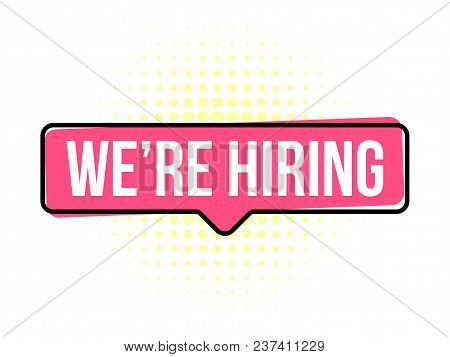 We Are Hiring Job Employee Vacancy Announcement Vector Banner Text In Chat Message Isolated On White