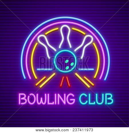 Bowling Club Sign For Entertaining. Club For Plaing The Game. Skittles And Bowling Ball On Track. Ne