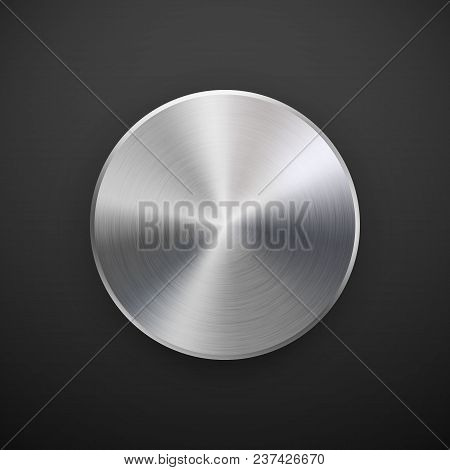 Metal Circle Badge, Blank Button Template With Metallic Texture, Chrome, Silver, Steel And Realistic