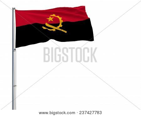 Isolate Flag Of Angola On A Flagpole Fluttering In The Wind On A White Background, 3d Rendering