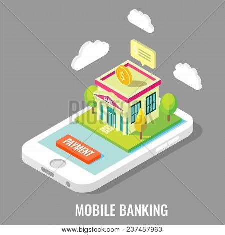 Mobile Banking Vector Flat 3d Isometric Illustration. Bank Building On Smartphone Screen. Use Of Mob