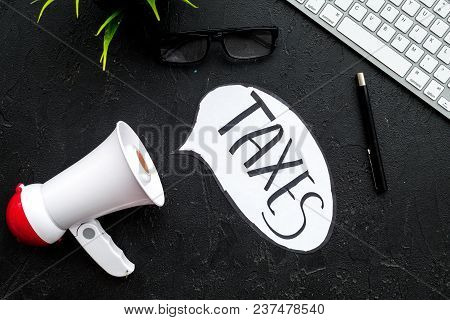 Time To Pay Taxes. Taxes Day Concept. Announcement Or Notification About Taxes. Megaphone Near Cloud
