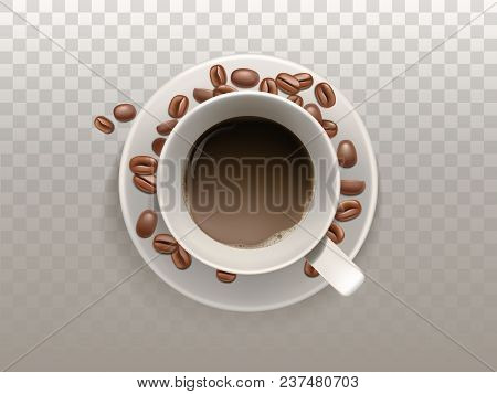 Vector 3d Realistic Cup Of Coffee On The Saucer With Beans Isolated On Translucent Background. Top V
