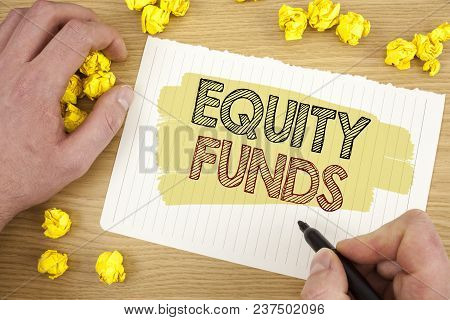 Writing Note Showing  Equity Funds. Business Photo Showcasing Investors Enjoys Great Benefits With L