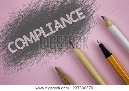 Text Sign Showing Compliance. Conceptual Photo Technology Company Sets Its Policy Standard Regulatio