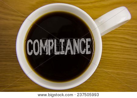 Word Writing Text Compliance. Business Concept For Technology Company Sets Its Policy Standard Regul
