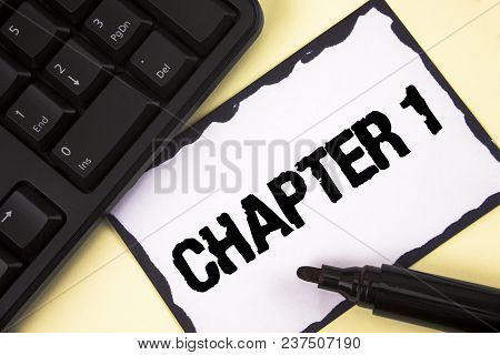 Conceptual Hand Writing Showing Chapter 1. Business Photo Text Starting Something New Or Making The