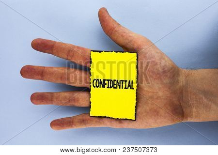 Handwriting Text Confidential. Concept Meaning Agreements Between Two Parties Are Private And Protec