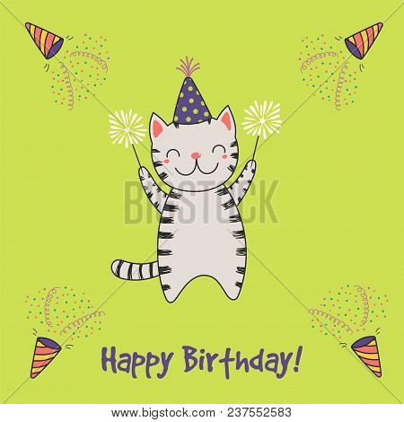 Hand Drawn Happy Birthday Greeting Card With Cute Funny Cartoon Cat With Sparklers, Text. Isolated O
