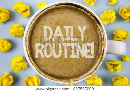 Conceptual Hand Writing Showing Daily Routine Motivational Call. Business Photo Text Everyday Good H