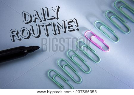 Handwriting Text Daily Routine Motivational Call. Concept Meaning Everyday Good Habits To Bring Chan