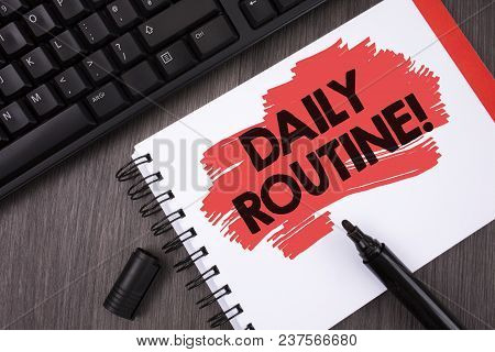 Writing Note Showing  Daily Routine Motivational Call. Business Photo Showcasing Everyday Good Habit