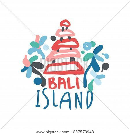 Bali Island Logo Template Original Design, Exotic Summer Holiday Badge, Label For A Travel Agency, E