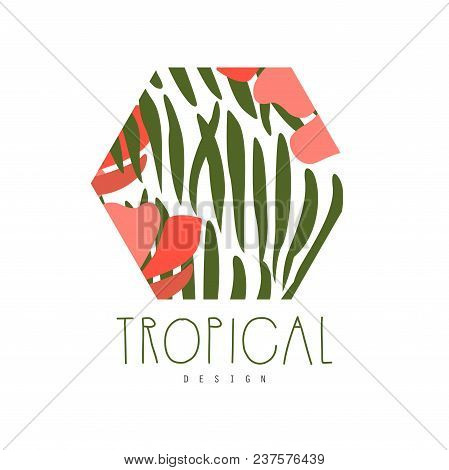 Tropical Logo Template Design, Geometric Badge With Palm Leaves And Exotic Flowers Vector Illustrati
