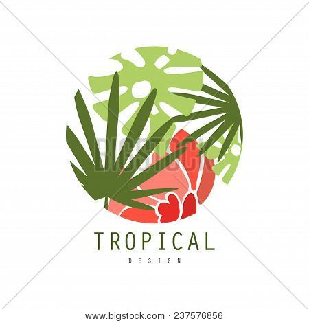 Tropical Logo Template Design, Round Badge With Palm Leaves And Red Exotic Flower Vector Illustratio