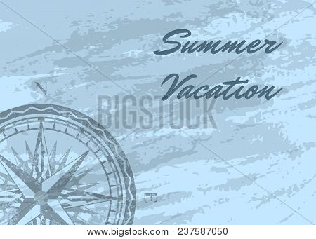 Summer Vacation Banner With Wind Rose On Grunge Blue Background. Geography Research, Worldwide Trave