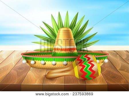 Realistic Mexican Maracas, Sombrero Hat, Tropical Leaf Wooden Flooring Sand Beach On Seaside Underbl