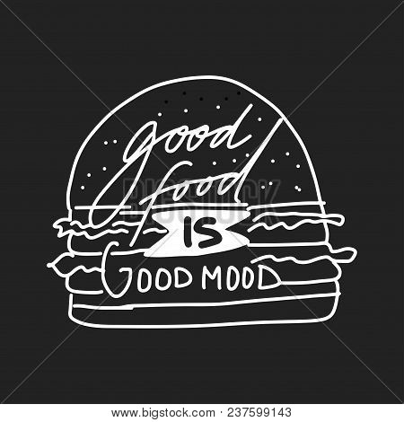 Good Food Is Good Mood. Hand Lettering For You