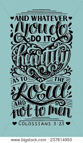 Hand Lettering Whatever You Do, Do It Heartily, As To The Lord, Not Men. Biblical Background. Christ