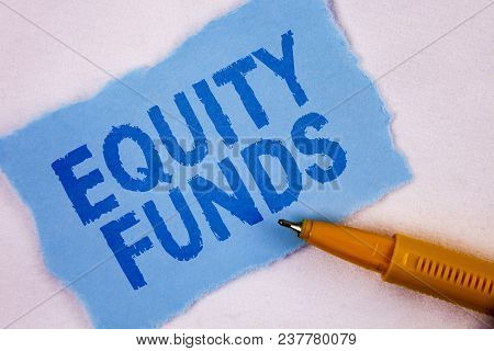Text Sign Showing Equity Funds. Conceptual Photo Investors Enjoys Great Benefits With Long Term Inve