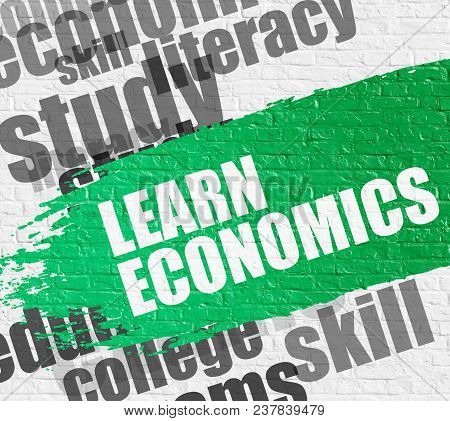 Education Service Concept: Learn Economics. Green Inscription On The White Wall. Learn Economics - O